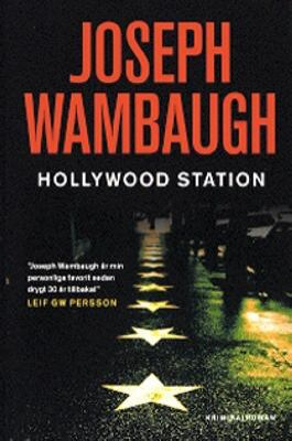 Hollywood Station / Joseph Wambaugh ; översättning av Mats Olsson