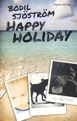 Happy holiday / Bodil Sjöström