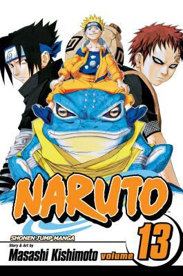Naruto: Vol. 13, The Chunin exam, concluded- ! / [translation & English adaptation: Mari Morimoto]