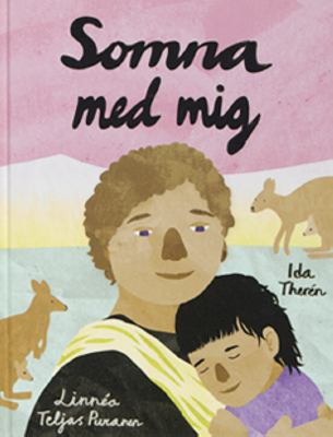 Somna med mig / [text: Ida Therén ; illustration: Linnéa Teljas Puranen]