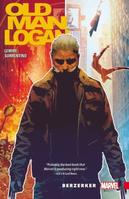 Old man Logan: Vol. 1, Berzerker / writer: Jeff Lemire ; artist: Andrea Sorrentino