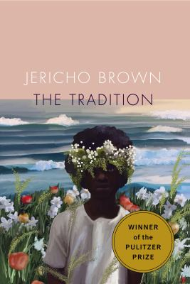 The tradition / Jericho Brown.
