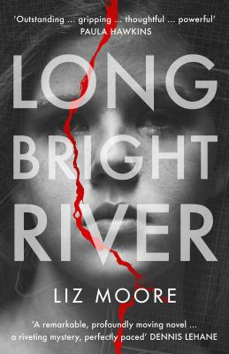 Long bright river / Liz Moore.