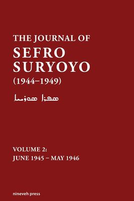 The journal of Sefro Suryoyo (1944-1949): Volume 2: june 1945 - may 1946