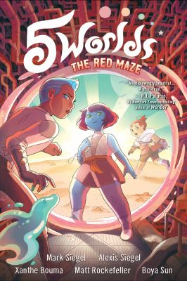 5 worlds: Book 3, The red maze / Mark Siegel