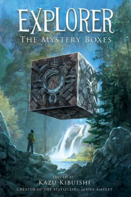 The mystery boxes / edited by Kazu Kibuishi.