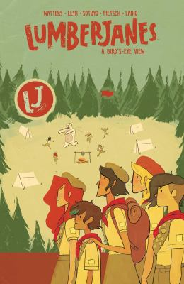 Lumberjanes: Vol. 7, A bird's-eye view / written by Shannon Watters & Kat Leyh ; chapter 25 illustrated by Carey Pietsch, chapter 26-27 illustrated by Ayme Sotuyo