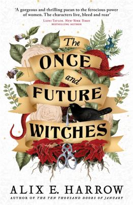 The once and future witches / Alix E. Harrow.