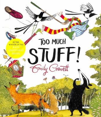 Too much stuff! / Emily Gravett