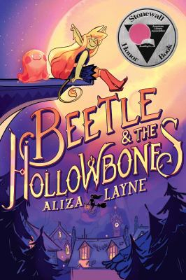 Beetle & the Hollowbones / Aliza Layne ; illustrations by Natalie Riess and Kristen Acampora.