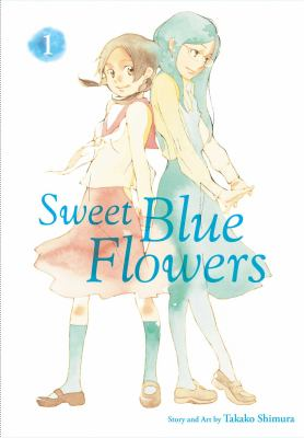 Sweet blue flowers: Vol. 1 / /