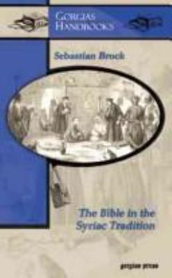 The Bible in the Syriac tradition / Sebastian Brock