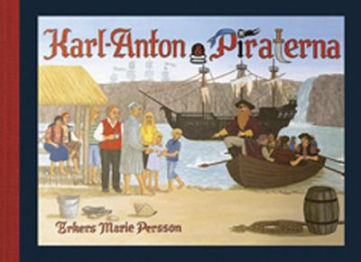 Karl-Anton & piraterna / Erkers Marie Persson